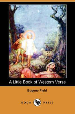 A Little Book of Western Verse (Dodo Press) (Paperback)