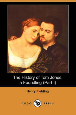 The History of Tom Jones, a Foundling (Part I) (Dodo Press) (Paperback)