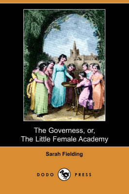 The Governess, Or, the Little Female Academy (Dodo Press) (Paperback)