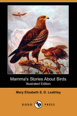 Mamma's Stories about Birds (Illustrated Edition) (Dodo Press) (Paperback)