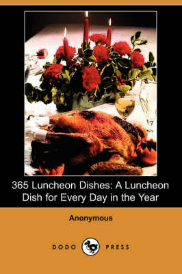 365 Luncheon Dishes: A Luncheon Dish for Every Day in the Year (Paperback)