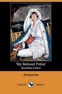 My Beloved Poilus' (Illustrated Edition) (Dodo Press) (Paperback)