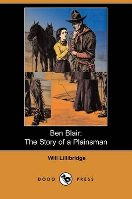 Ben Blair: The Story of a Plainsman (Dodo Press) (Paperback)