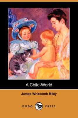 A Child-World (Dodo Press) (Paperback)