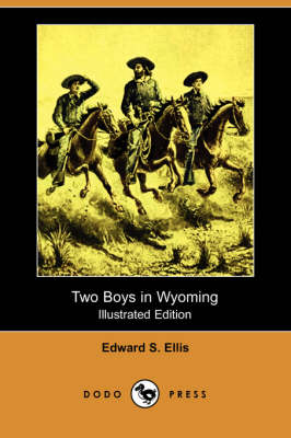 Two Boys in Wyoming (Illustrated Edition) (Dodo Press) (Paperback)