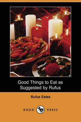 Good Things to Eat as Suggested by Rufus (Dodo Press) (Paperback)