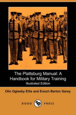 The Plattsburg Manual: A Handbook for Military Training (Illustrated Edition) (Dodo Press) (Paperback)