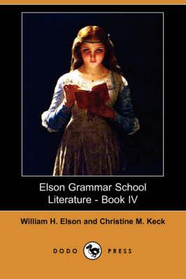 Elson Grammar School Literature - Book IV (Dodo Press) (Paperback)