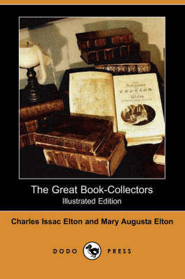 The Great Book-Collectors (Illustrated Edition) (Dodo Press) (Paperback)