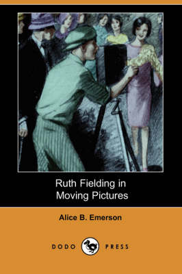 Ruth Fielding in Moving Pictures (Dodo Press) (Paperback)
