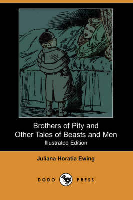 Brothers of Pity and Other Tales of Beasts and Men (Illustrated Edition) (Dodo Press) (Paperback)