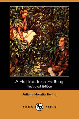 A Flat Iron for a Farthing (Illustrated Edition) (Dodo Press) (Paperback)
