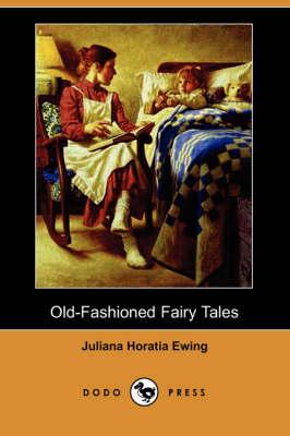 Old-Fashioned Fairy Tales (Dodo Press) (Paperback)
