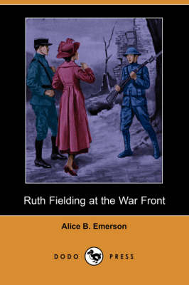 Ruth Fielding at the War Front (Dodo Press) (Paperback)