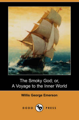The Smoky God; Or, a Voyage to the Inner World (Dodo Press) (Paperback)