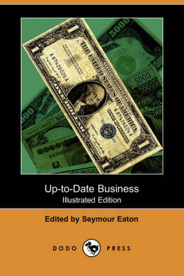 Up-To-Date Business (Illustrated Edition) (Dodo Press) (Paperback)