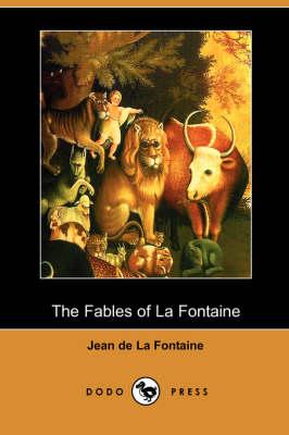The Fables of La Fontaine (Dodo Press) (Paperback)