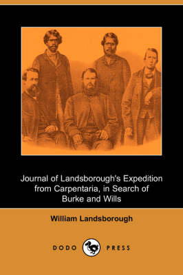 Journal of Landsborough's Expedition from Carpentaria, in Search of Burke and Wills (Dodo Press) (Paperback)