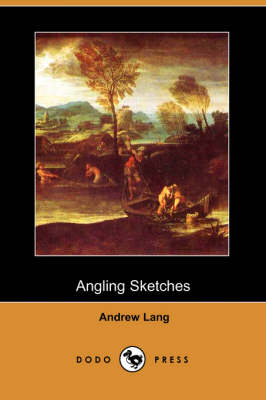 Angling Sketches (Dodo Press) (Paperback)