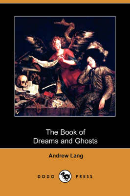The Book of Dreams and Ghosts (Dodo Press) (Paperback)