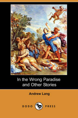 In the Wrong Paradise and Other Stories (Dodo Press) (Paperback)