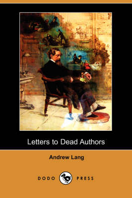Letters to Dead Authors (Dodo Press) (Paperback)