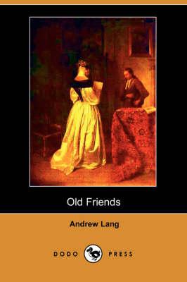 Old Friends (Dodo Press) (Paperback)