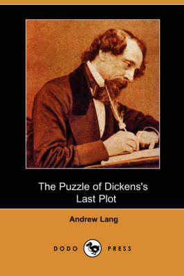 The Puzzle of Dickens's Last Plot (Dodo Press) (Paperback)