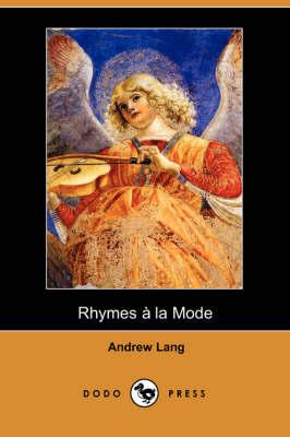 Rhymes a la Mode (Dodo Press) (Paperback)