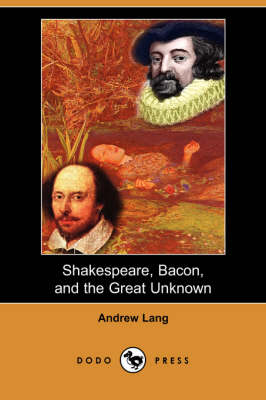 Shakespeare, Bacon, and the Great Unknown (Dodo Press) (Paperback)