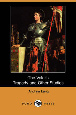 The Valet's Tragedy and Other Studies (Dodo Press) (Paperback)