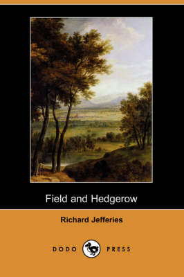 Field and Hedgerow (Dodo Press) (Paperback)