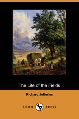 The Life of the Fields (Dodo Press) (Paperback)