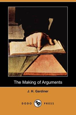 The Making of Arguments (Dodo Press) (Paperback)
