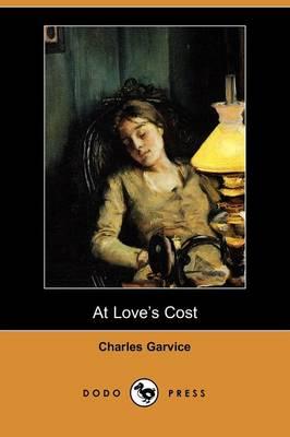 At Love's Cost (Dodo Press) (Paperback)