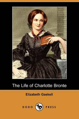 The Life of Charlotte Bronte (Dodo Press) (Paperback)