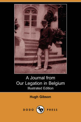 A Journal from Our Legation in Belgium (Illustrated Edition) (Dodo Press) (Paperback)