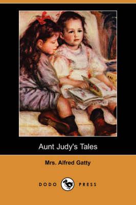 Aunt Judy's Tales (Dodo Press) (Paperback)