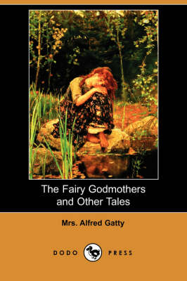 The Fairy Godmothers and Other Tales (Dodo Press) (Paperback)