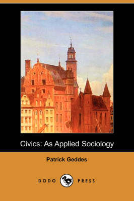 Civics: As Applied Sociology (Dodo Press) (Paperback)