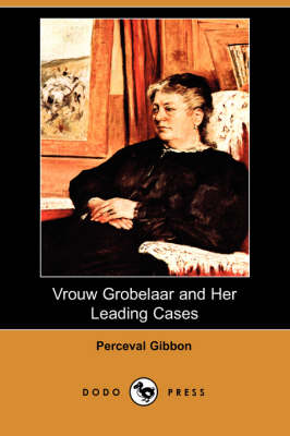 Vrouw Grobelaar and Her Leading Cases (Dodo Press) (Paperback)