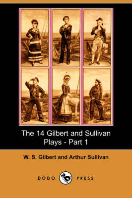 The 14 Gilbert and Sullivan Plays, Part 1 (Paperback)