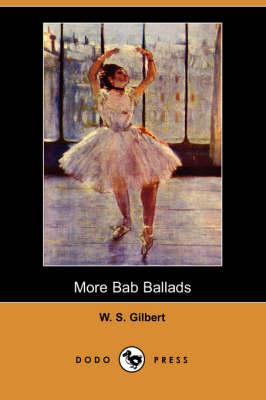 More Bab Ballads (Dodo Press) (Paperback)