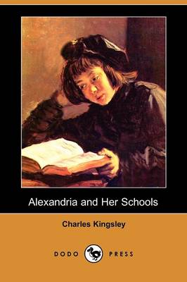 Alexandria and Her Schools (Dodo Press) (Paperback)