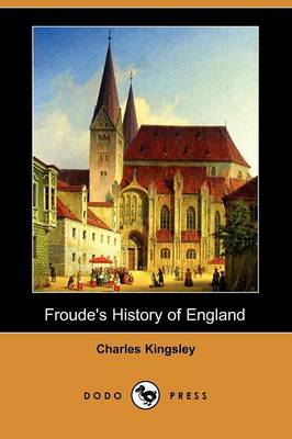Froude's History of England (Dodo Press) (Paperback)