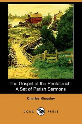 The Gospel of the Pentateuch: A Set of Parish Sermons (Dodo Press) (Paperback)