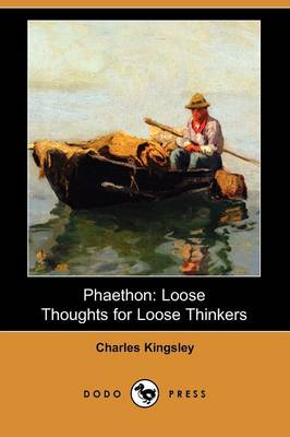 Phaethon: Loose Thoughts for Loose Thinkers (Dodo Press) (Paperback)