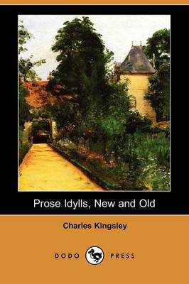 Prose Idylls, New and Old (Dodo Press) (Paperback)