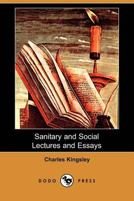 Sanitary and Social Lectures and Essays (Dodo Press) (Paperback)