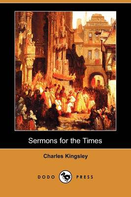 Sermons for the Times (Dodo Press) (Paperback)